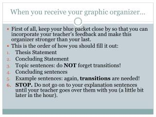 When you receive your graphic organizer…