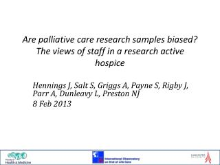 Are palliative care research samples biased?  The views of staff in a research active hospice