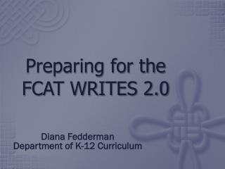 Preparing for the  FCAT WRITES 2.0