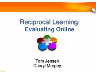 Reciprocal Learning:  Evaluating Online