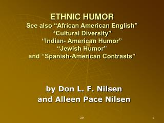 ETHNIC HUMOR See also