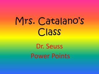 Mrs. Catalano's  Class