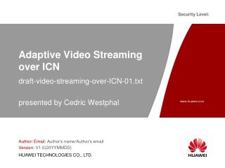 Adaptive Video Streaming over  ICN