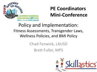 Chad Fenwick, LAUSD Brett Fuller, MPS