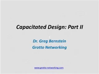 Capacitated Design: Part II