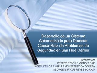 Integrantes : PETTER BYRON CASTRO TIGRE NOEMÍ DE LOS ANGELES MONTESDEOCA CORREA