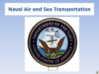 Naval Air and Sea Transportation