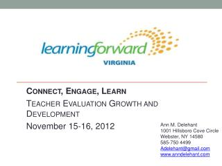 Connect, Engage, Learn Teacher Evaluation Growth and Development November 15-16, 2012