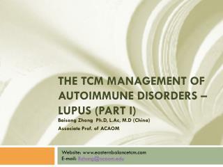 The TCM management of Autoimmune Disorders – lupus (part  i )