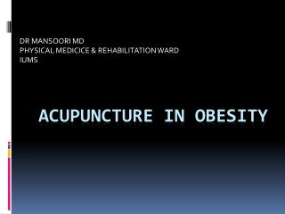 ACUPUNCTURE IN OBESITY