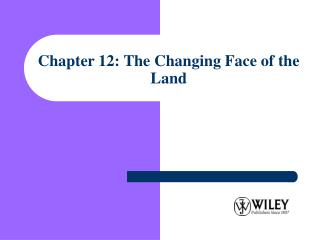 Chapter 12: The Changing Face of the Land