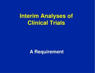 Interim Analyses of Clinical Trials