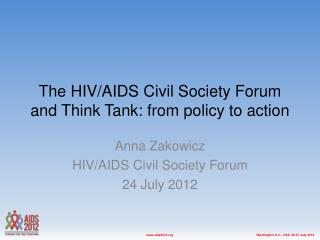 The HIV/AIDS Civil Society Forum and Think Tank: from policy to action