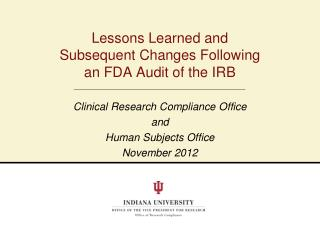 Lessons Learned and  Subsequent Changes Following  an FDA Audit of the IRB