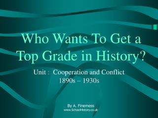 Who Wants To Get a Top Grade in History