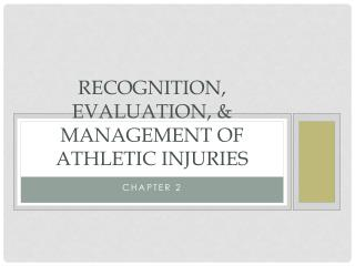 Recognition, Evaluation, & Management of Athletic Injuries