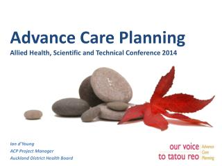 Advance Care Planning Allied Health, Scientific and Technical Conference 2014