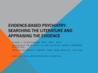 Evidence-based Psychiatry:  Searching the literature and Appraising the evidence