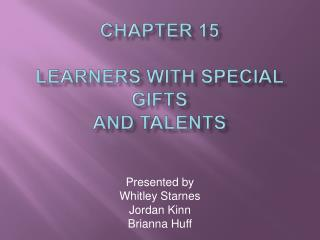 Chapter 15 Learners with Special Gifts  and Talents