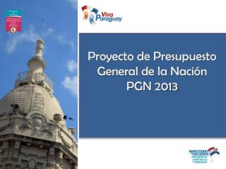 Proyecto de Presupuesto General de la Nación PGN 2013