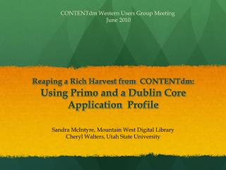 Reaping a Rich Harvest from  CONTENTdm: Using Primo and a Dublin Core Application  Profile