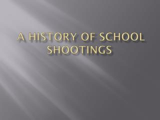 A History of School Shootings