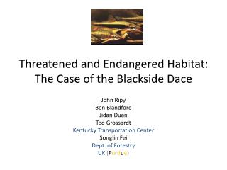 Threatened and Endangered  Habitat:  The Case of the  Blackside  Dace