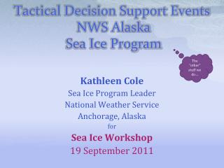 Tactical Decision Support Events  NWS Alaska  Sea Ice Program