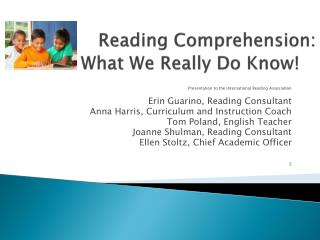 Reading Comprehension: What We Really Do Know!