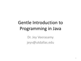 Gentle Introduction  to  Programming in Java