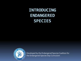 Introducing  Endangered Species