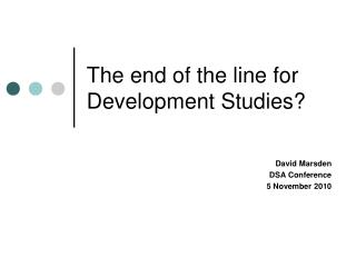 The end of the line for Development Studies?
