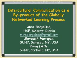 Intercultural Communication as a By-product of the Globally Networked Learning Process