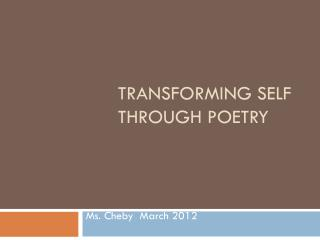 Transforming Self Through Poetry