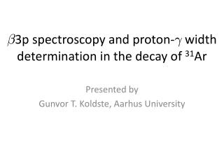 ¯ 3p spectroscopy and proton- °  width determination in the decay of  31 Ar