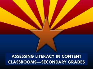 Assessing Literacy in content Classrooms—secondary Grades