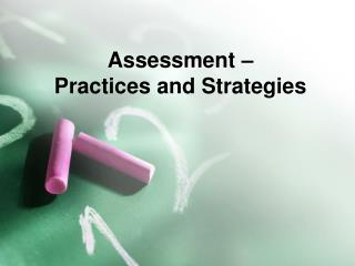 Assessment – Practices and Strategies