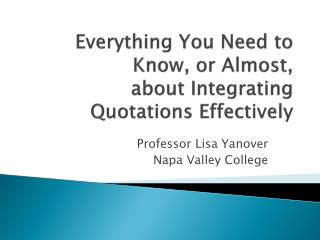 Everything You Need to Know, or Almost, about Integrating Quotations Effectively