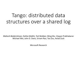Tango: distributed data structures over a shared log