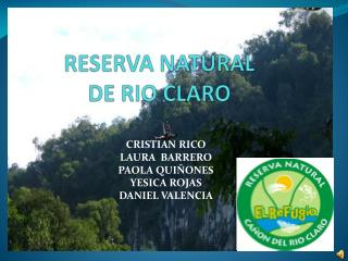 RESERVA NATURAL  DE RIO CLARO