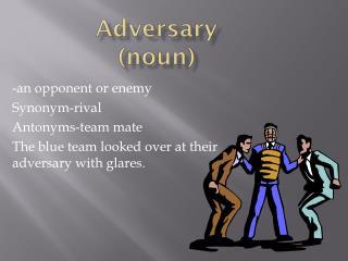Adversary (noun)