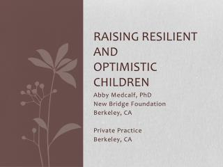 Raising Resilient and  Optimistic Children