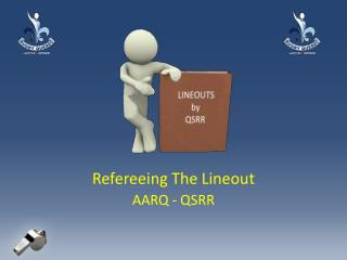 Refereeing The  Lineout AARQ - QSRR