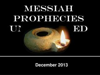 MESSIAH PROPHECIES  UNFULFILLED