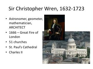 Sir Christopher Wren, 1632-1723