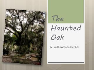 The Haunted Oak