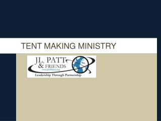 TENT MAKING MINISTRY