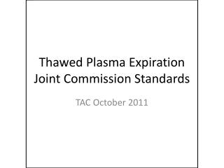 Thawed Plasma Expiration Joint Commission Standards