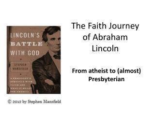 The Faith Journey of Abraham Lincoln