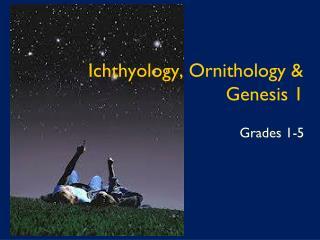 Ichthyology, Ornithology  & Genesis 1
